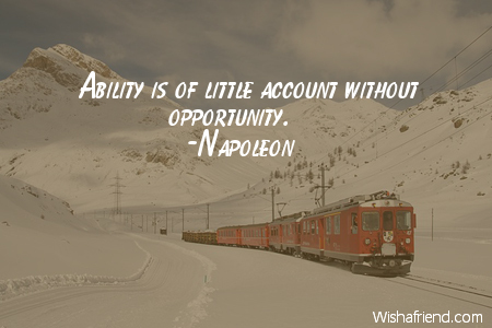 opportunity-Ability is of little account
