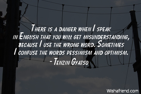 optimism-There is a danger when
