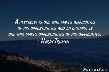 optimism-A pessimist is one who