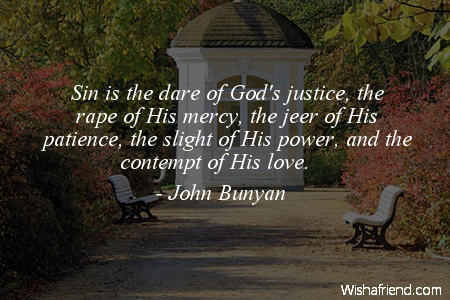 John Bunyan Quote: Sin is the dare of God's justice, the