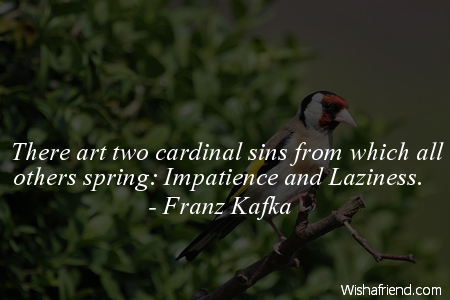 patience-There art two cardinal sins