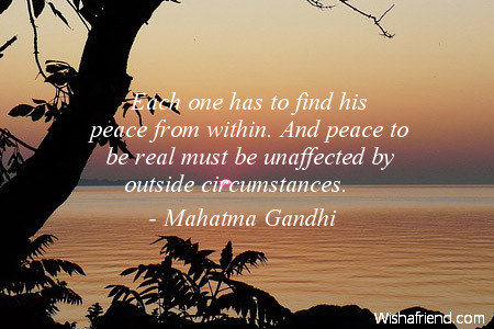 Mahatma Gandhi Quote Each One Has To Find His Peace From Within
