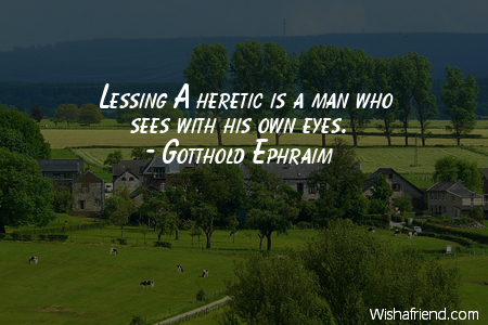 perspective-Lessing A heretic is a