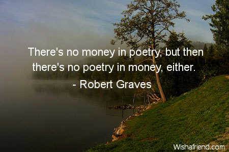 poetry-There's no money in poetry,