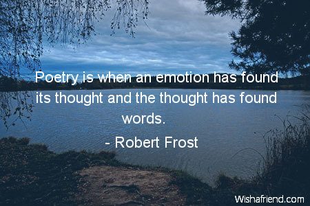 poetry-Poetry is when an emotion