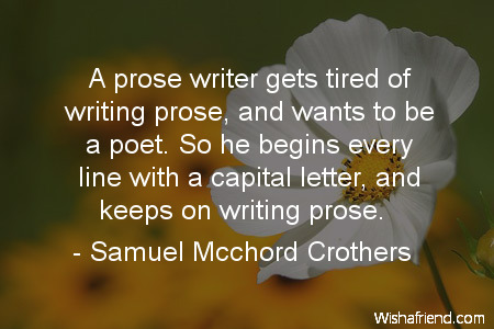 poetry-A prose writer gets tired
