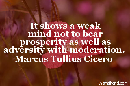 prosperity-It shows a weak mind