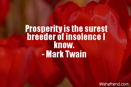prosperity-Prosperity is the surest breeder
