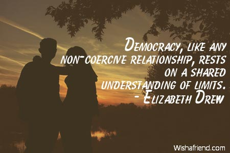 relationship-Democracy, like any non-coercive relationship,