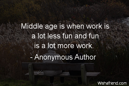 retirement-Middle age is when work