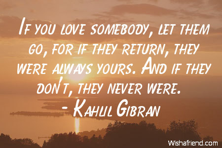 If You Love Somebody Let Kahlil Gibran Quote