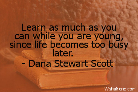 school-Learn as much as you