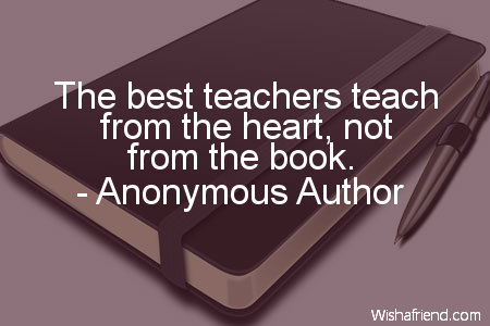 school-The best teachers teach from