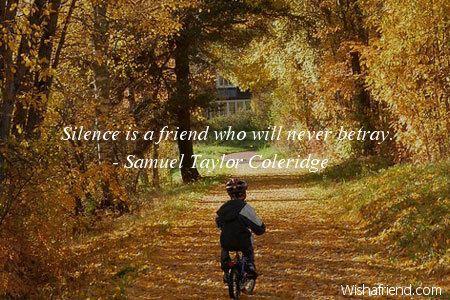 silence-Silence is a friend who