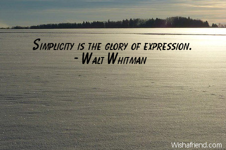 simplicity-Simplicity is the glory of