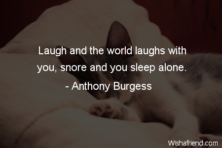sleep-Laugh and the world laughs