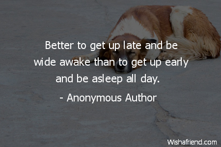 sleep-Better to get up late