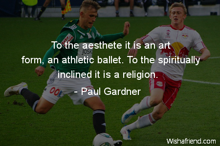 soccer-To the aesthete it is