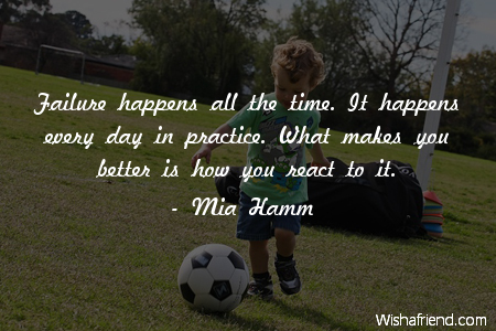 soccer-Failure happens all the time.