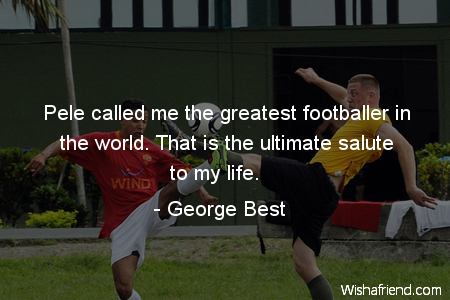 soccer-Pele called me the greatest