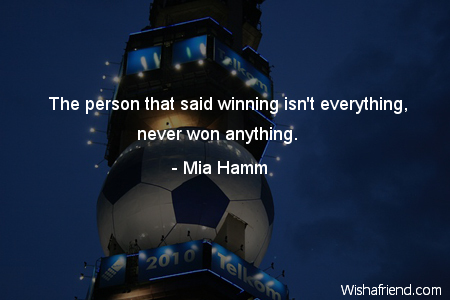 soccer-The person that said winning