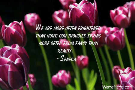 spring-We are more often frightened