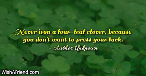 stpatricksday-Never iron a four-leaf clover,