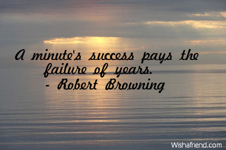 success-A minute's success pays the
