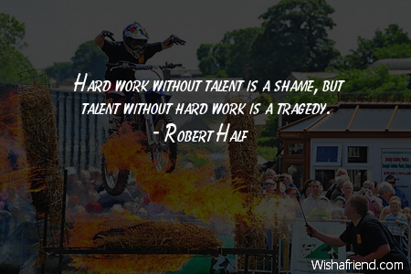 talent-Hard work without talent is