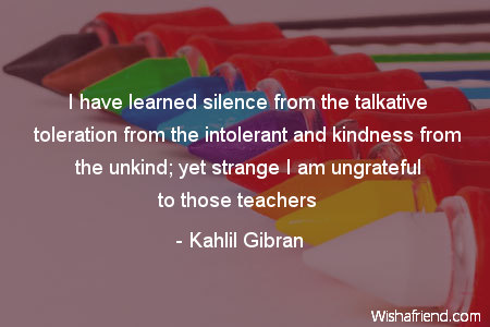 teachers-I have learned silence from
