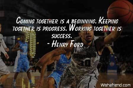 teamwork-Coming together is a beginning.