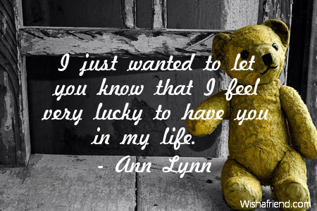 Ann Lynn Quote I Just Wanted To Let You Know That I Feel Very Lucky