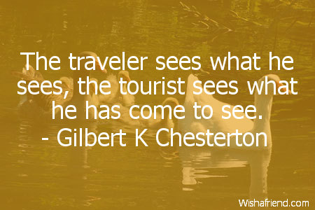 travel-The traveler sees what he