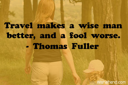 travel-Travel makes a wise man