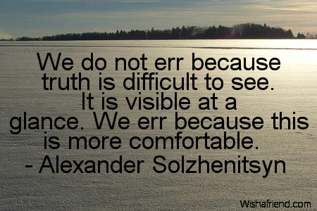 truth-We do not err because