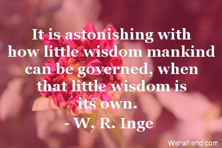 wisdom-It is astonishing with how