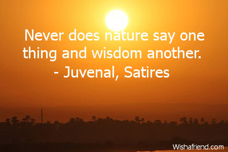 wisdom-Never does nature say one