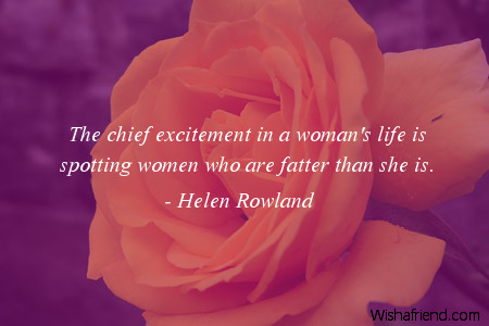 women-The chief excitement in a