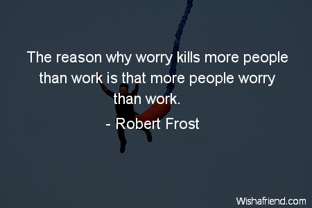 worry-The reason why worry kills