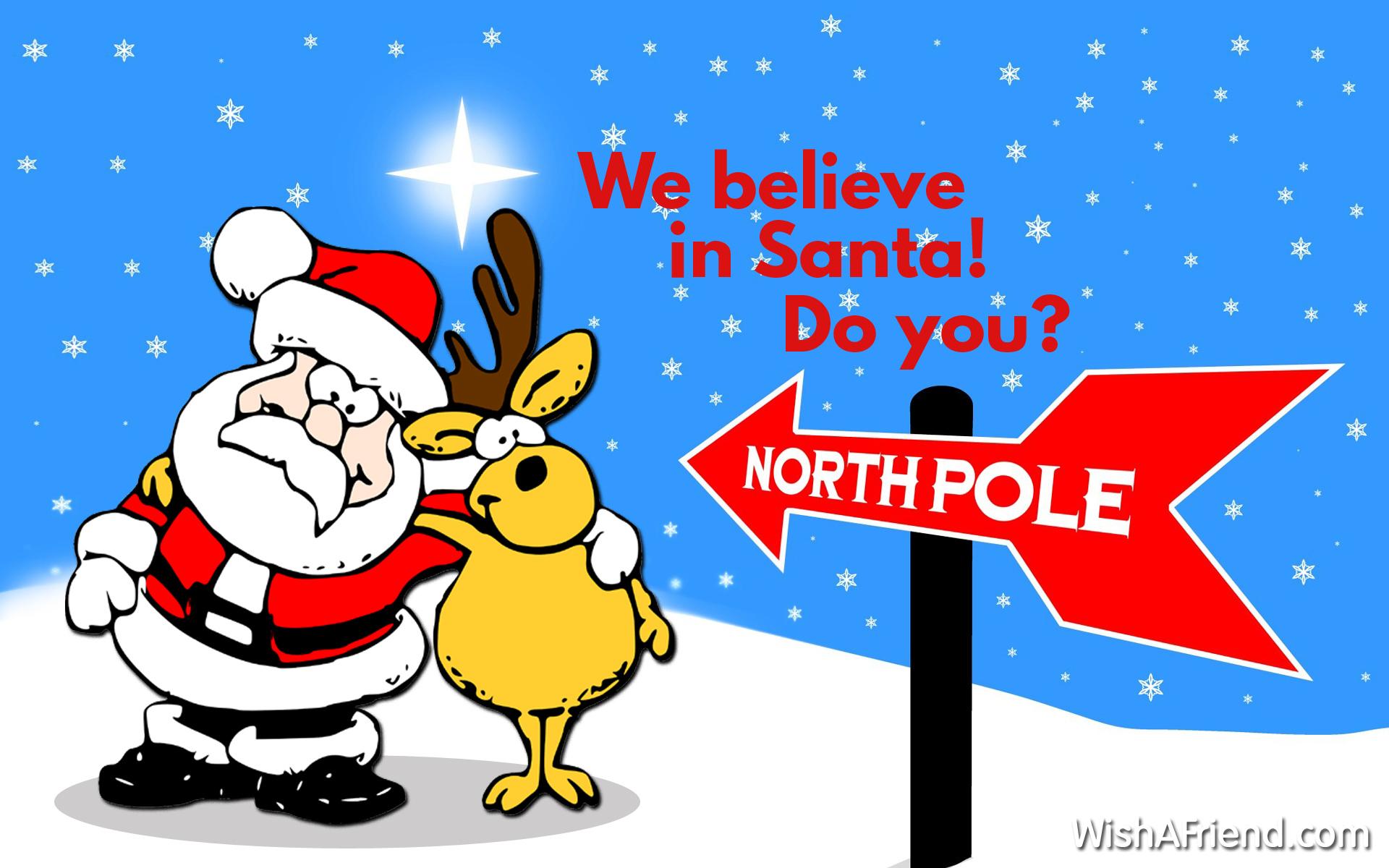 We believe in Santa! Do