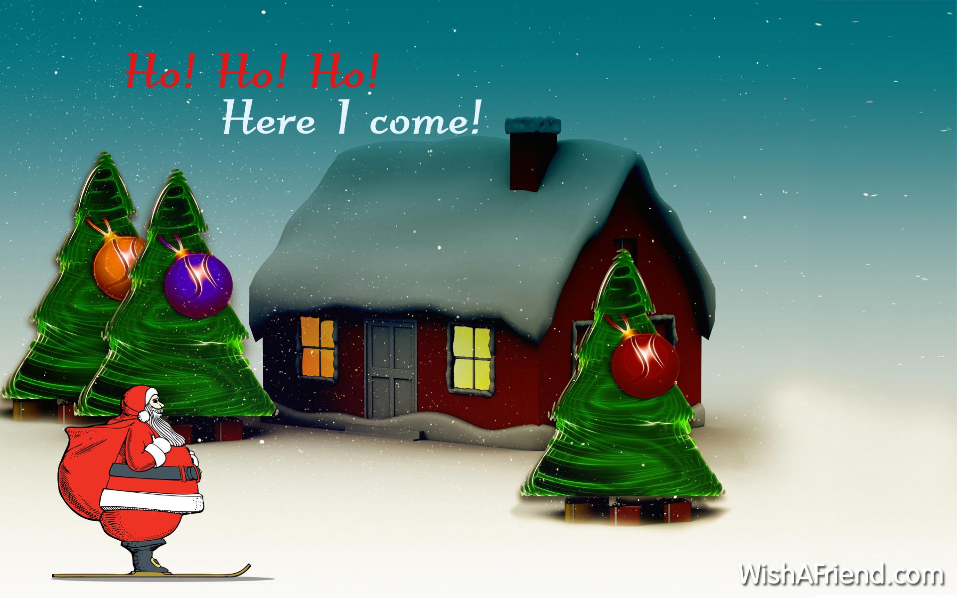 Ho! Ho! Ho! Here I