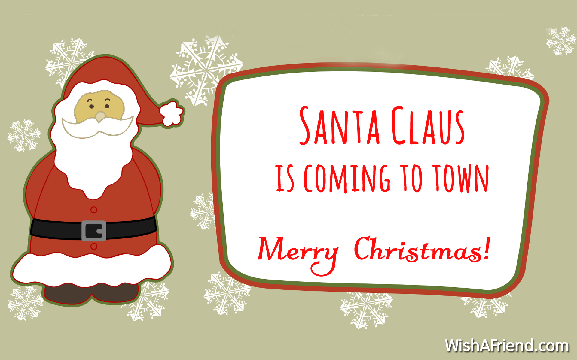 Santa Claus is coming to