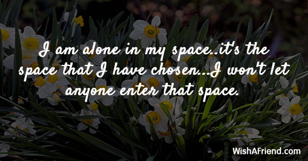 I Am Alone In My Spaceits Sad Whatsapp Status